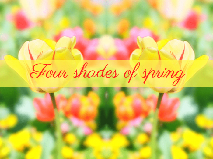 Four shades of Spring