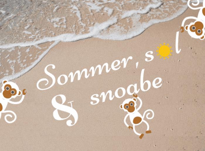 Sommer, sol & snoabe